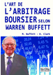 L'art de l'arbitrage boursier selon Warren Buffett