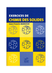 Exercices de chimie des solides