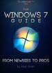 The Windows 7 Guide - From newbies to pros