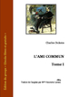 Charles Dickens - L'ami commun - tome 1