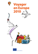 Voyager en Europe 2010 - guide pratique
