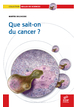 Que sait-on du cancer ?