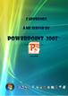 Tutoriel Powerpoint 2007 : comment utiliser Powerpoint 2007 facilement ?