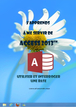 Tutoriel Access 2013 : comment utiliser Access ?